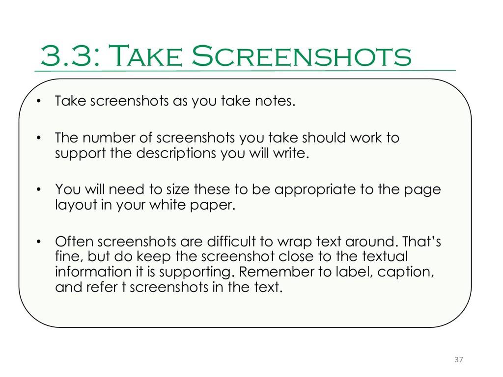 3.3: Take Screenshots 37 • Take screenshots as ...