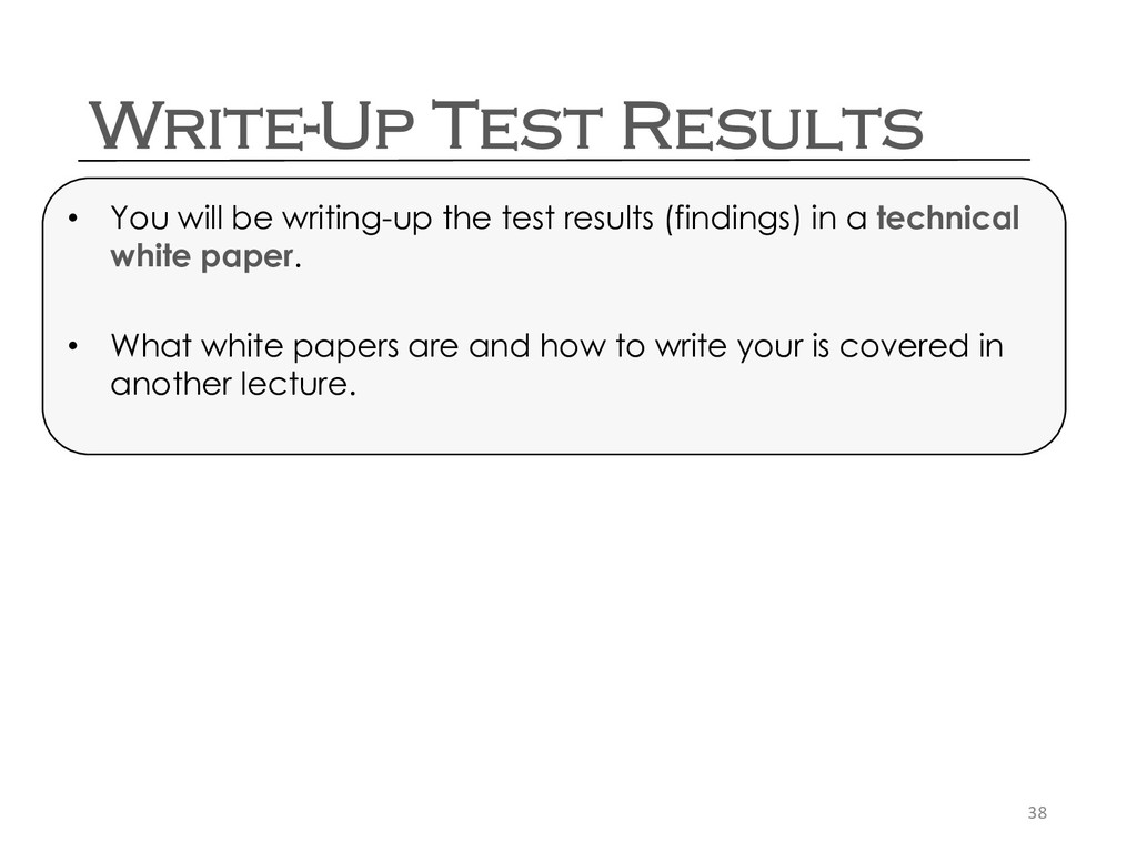 Write-Up Test Results 38 • You will be writing-...