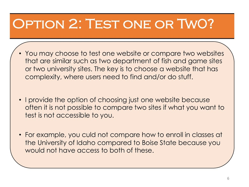 6 Option 2: Test one or Tw0? • You may choose t...