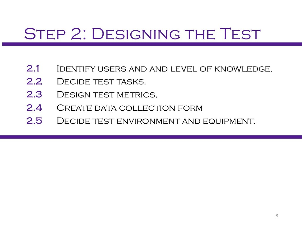 Step 2: Designing the Test 2.1 Identify users a...