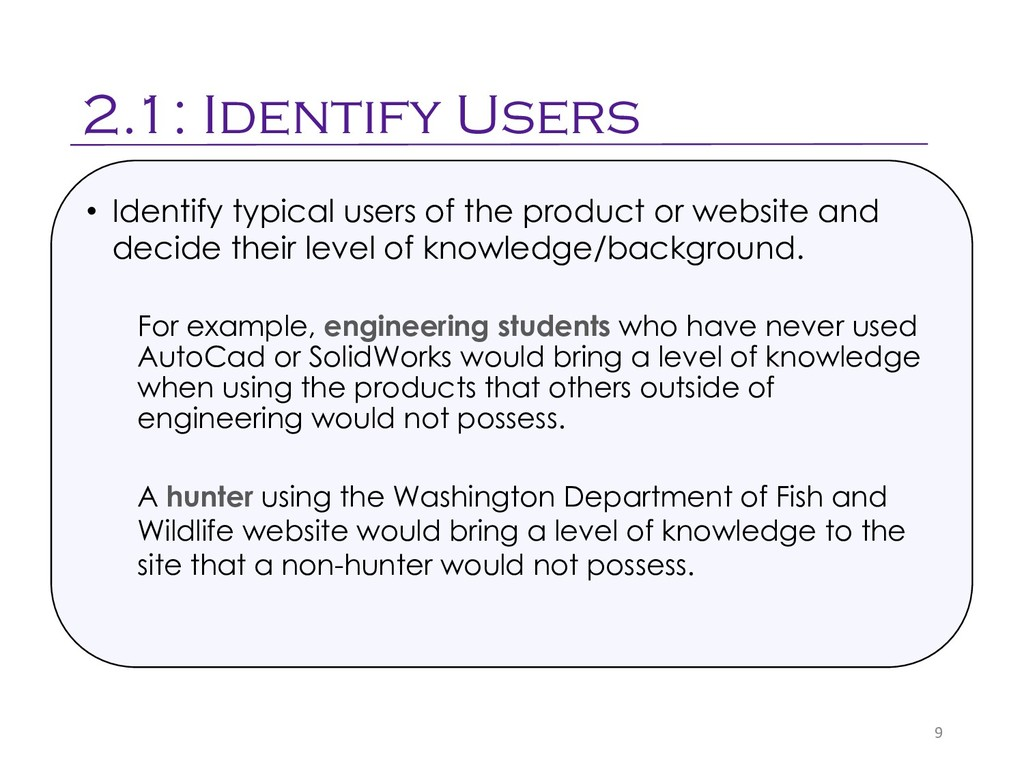 2.1: Identify Users 9 • Identify typical users ...