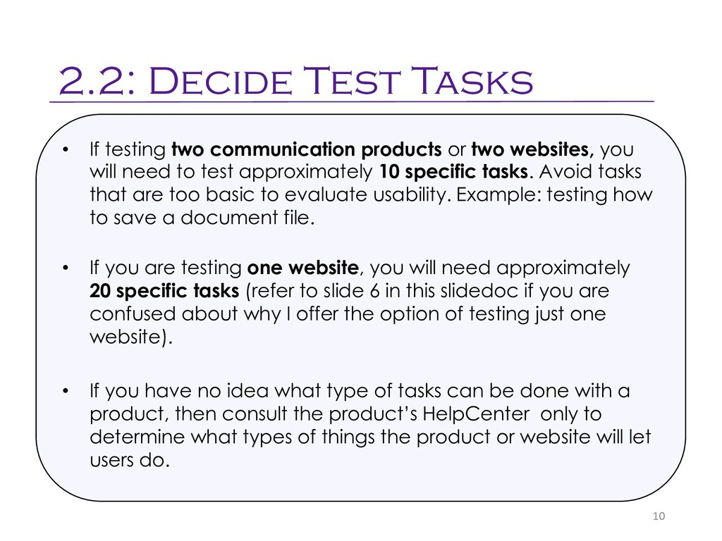 2.2: Decide Test Tasks 10 • If testing two comm...