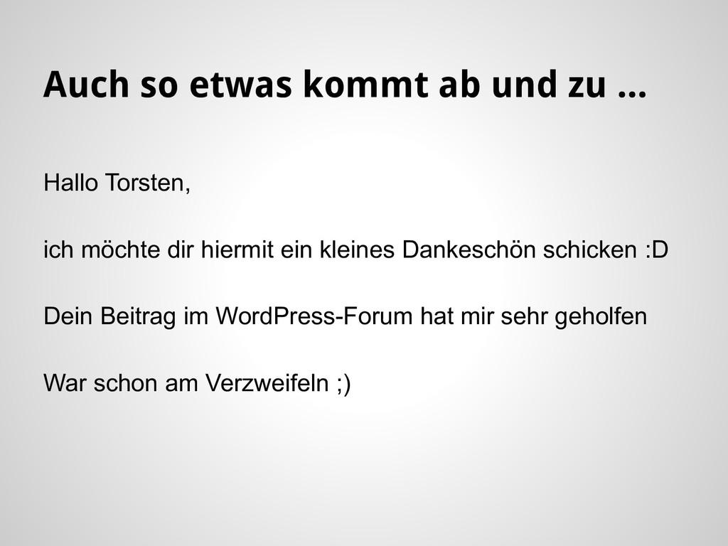 Auch so etwas kommt ab und zu ... Hallo Torsten...