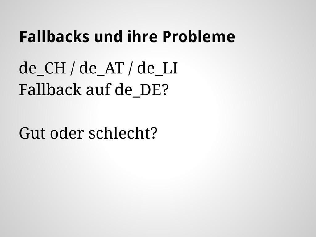 Fallbacks und ihre Probleme de_CH / de_AT / de_...