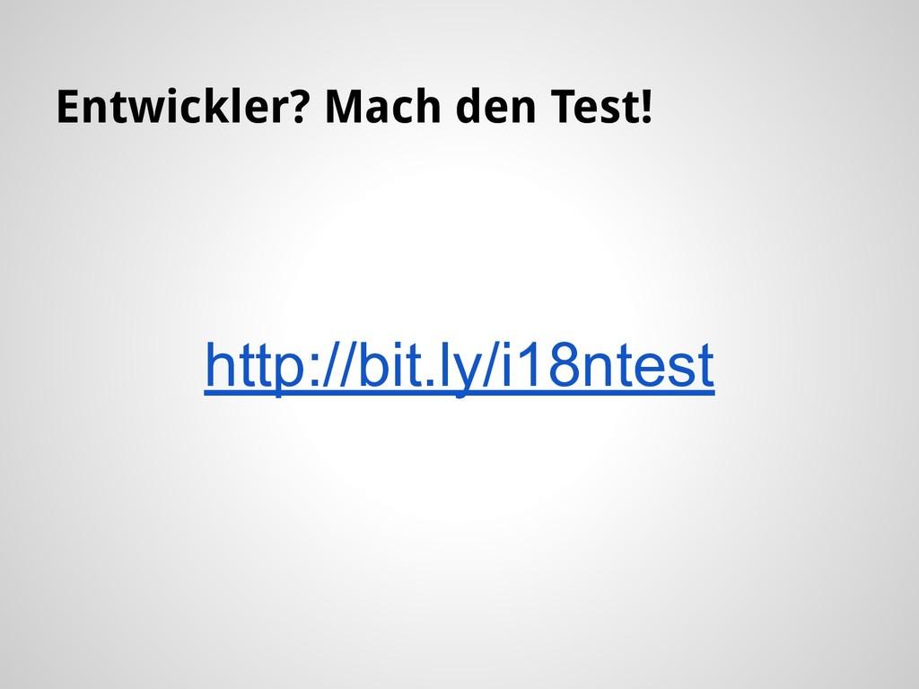 http://bit.ly/i18ntest Entwickler? Mach den Tes...