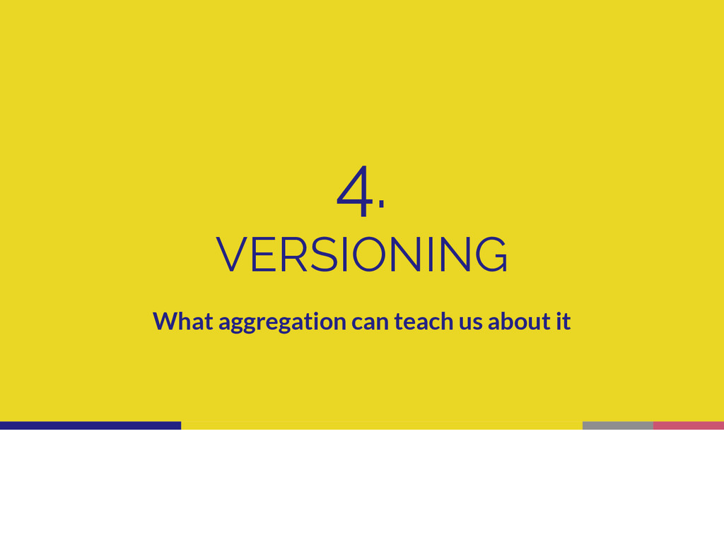 4. VERSIONING What aggregation can teach us abo...