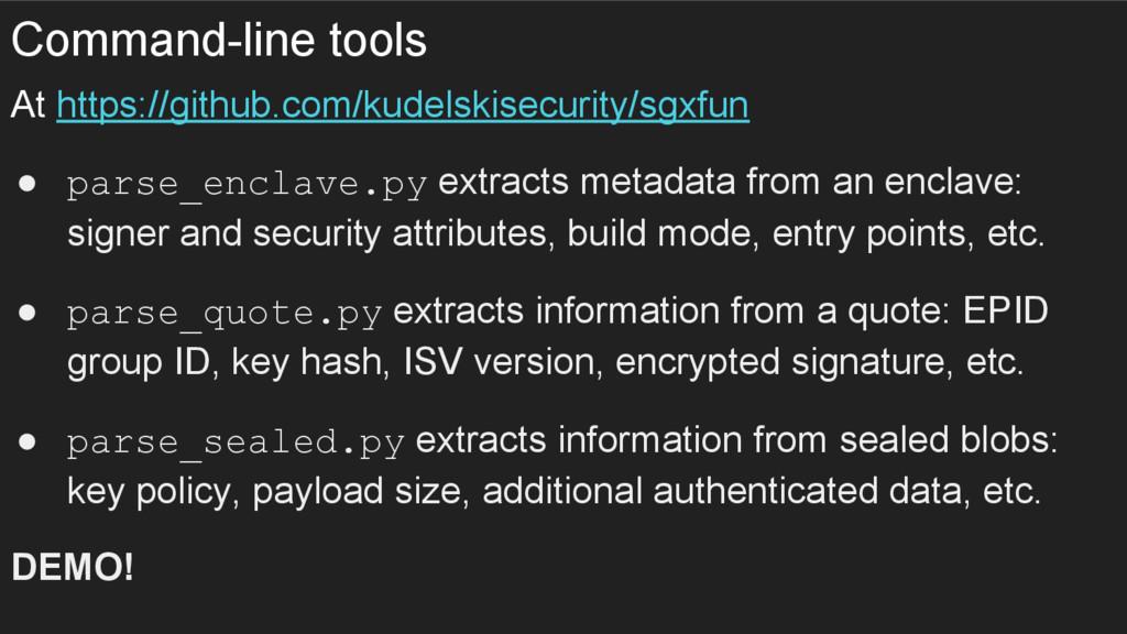 Command-line tools At https://github.com/kudels...