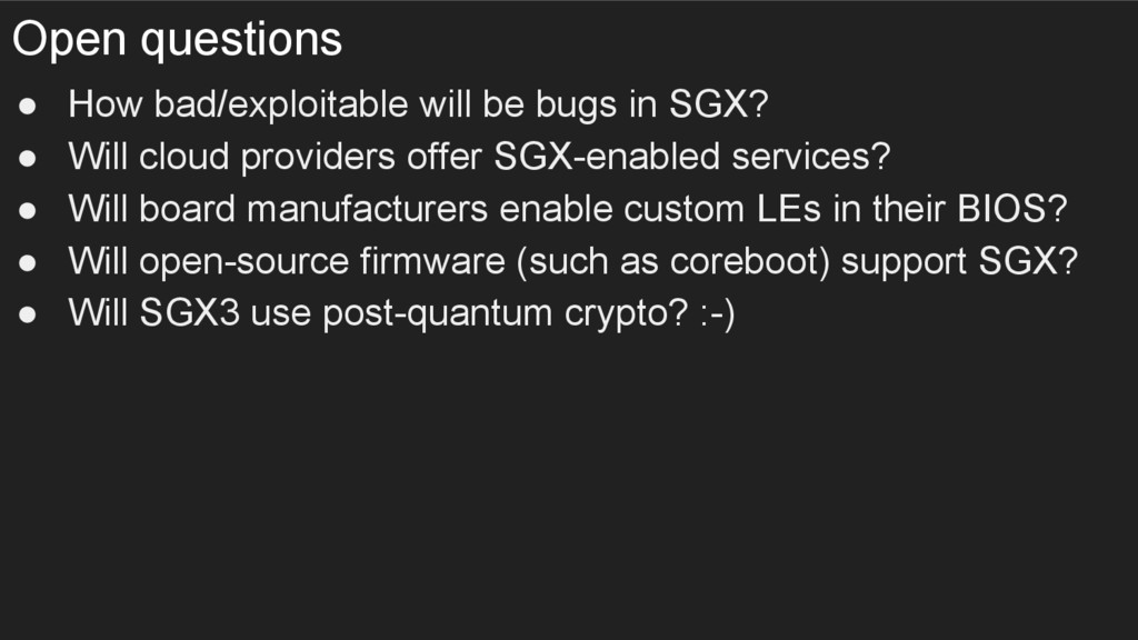 Open questions ● How bad/exploitable will be bu...