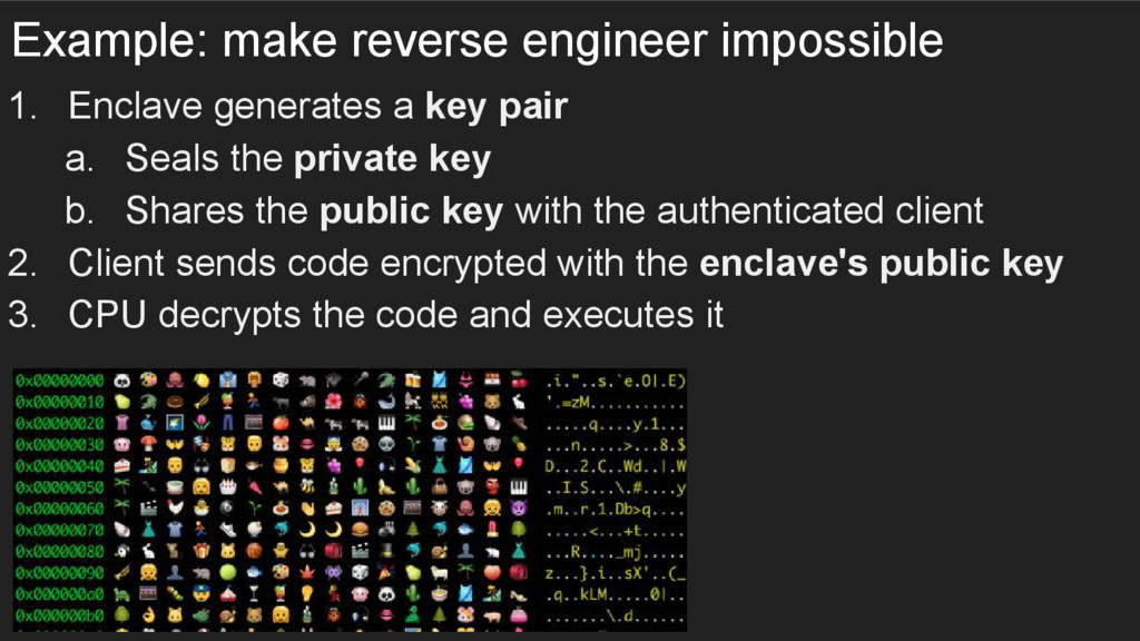 Example: make reverse engineer impossible 1. En...
