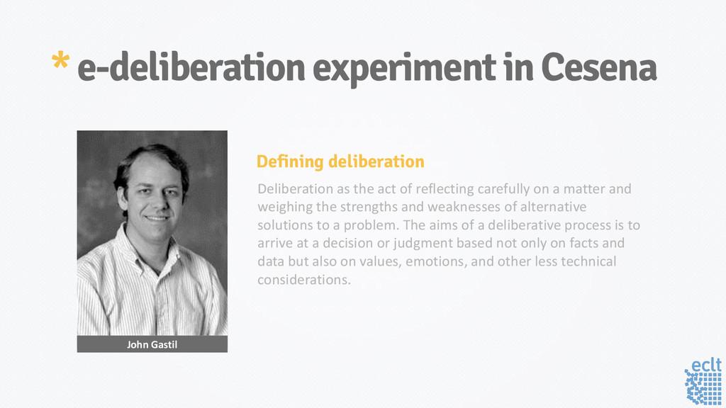 * e-deliberation experiment in Cesena John Gast...