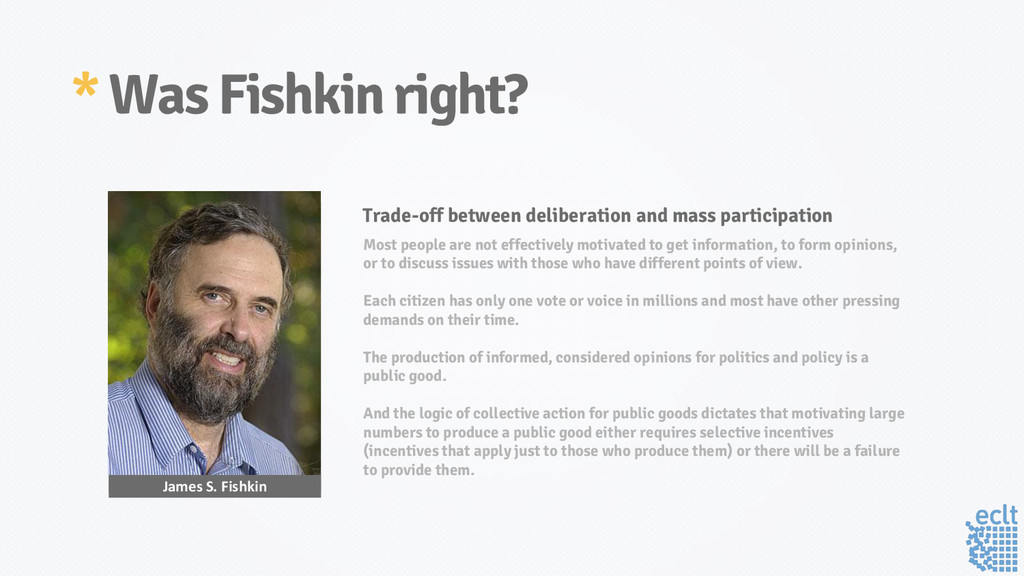 * Was Fishkin right? Most people are not effect...