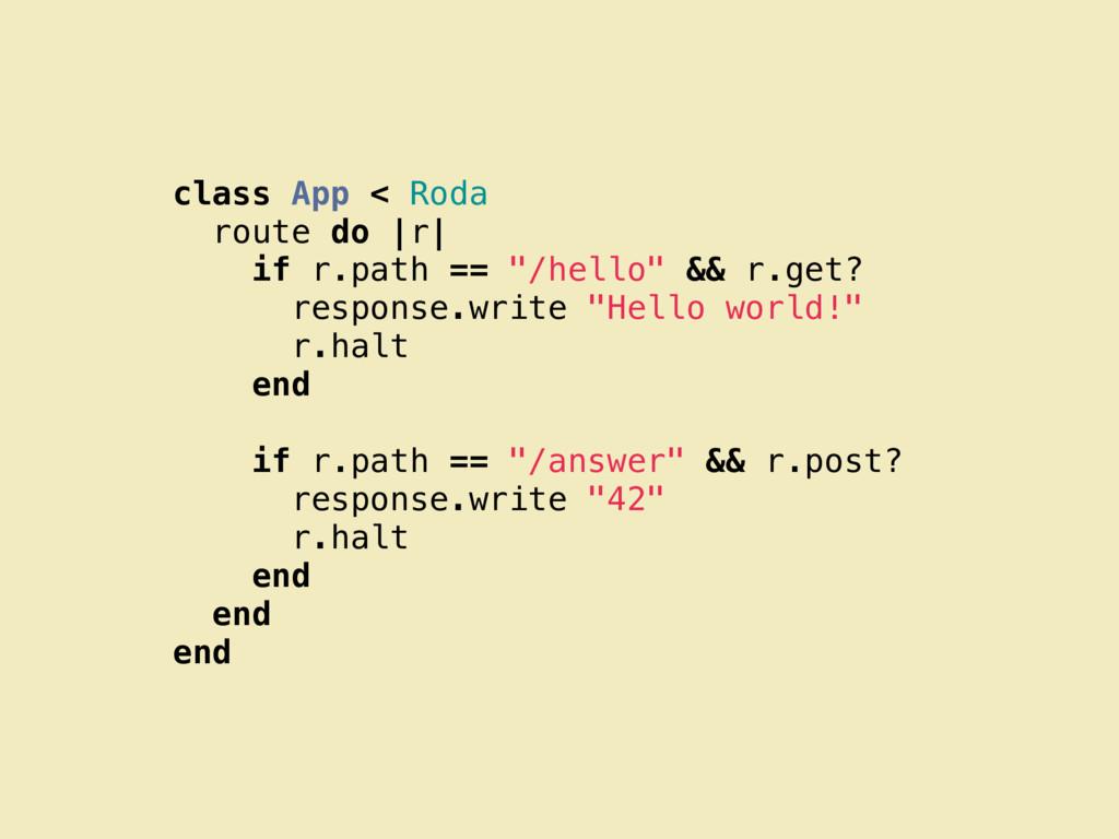 "class App < Roda route do |r| if r.path == ""/he..."