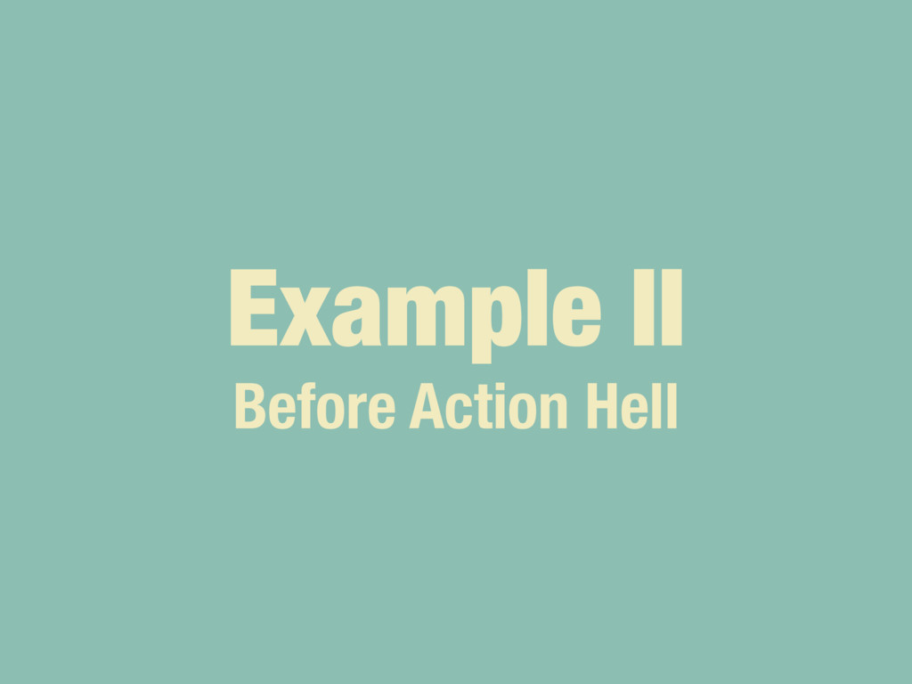 Example II Before Action Hell