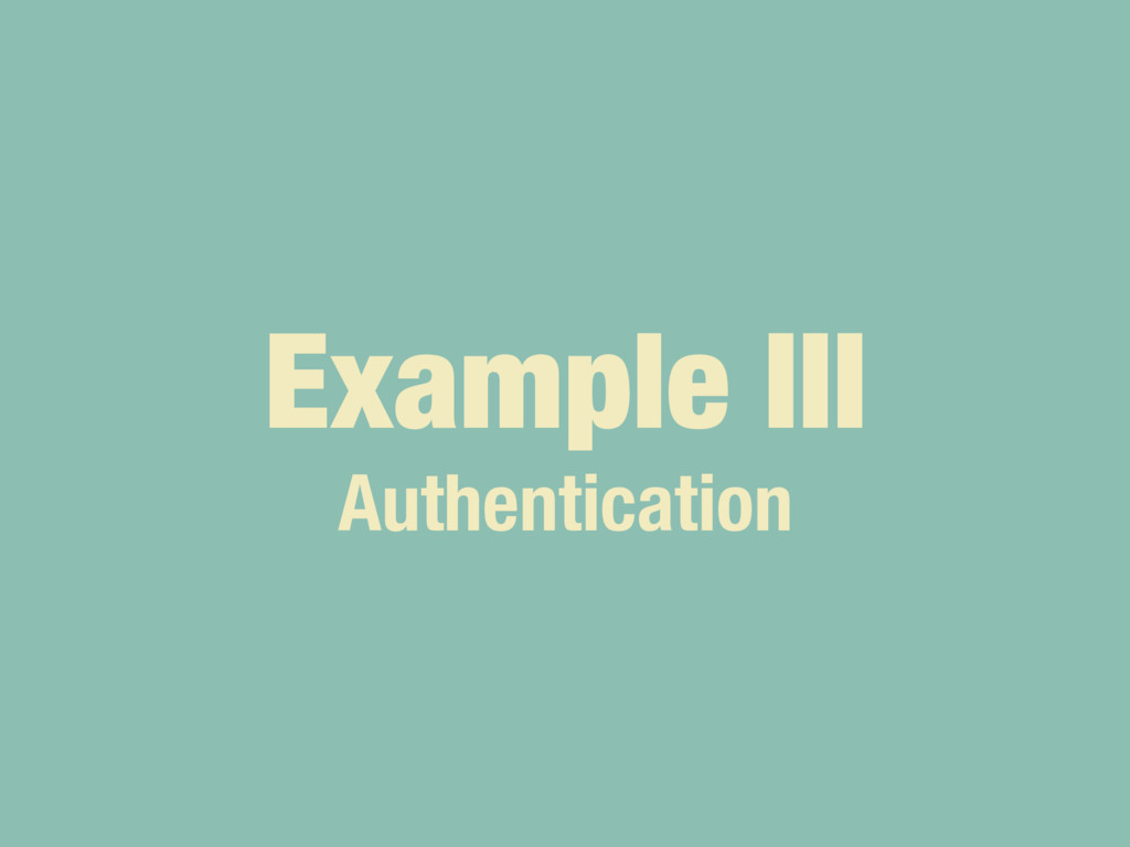 Example III Authentication