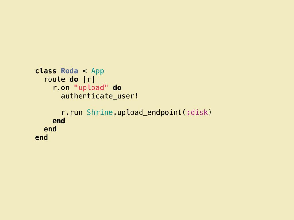 "class Roda < App route do |r| r.on ""upload"" do ..."