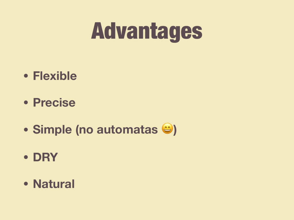 Advantages • Flexible • Precise • Simple (no au...