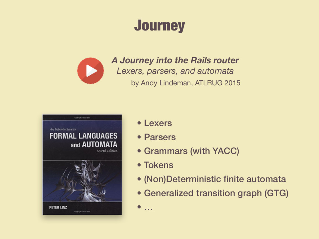 Journey A Journey into the Rails router Lexers,...