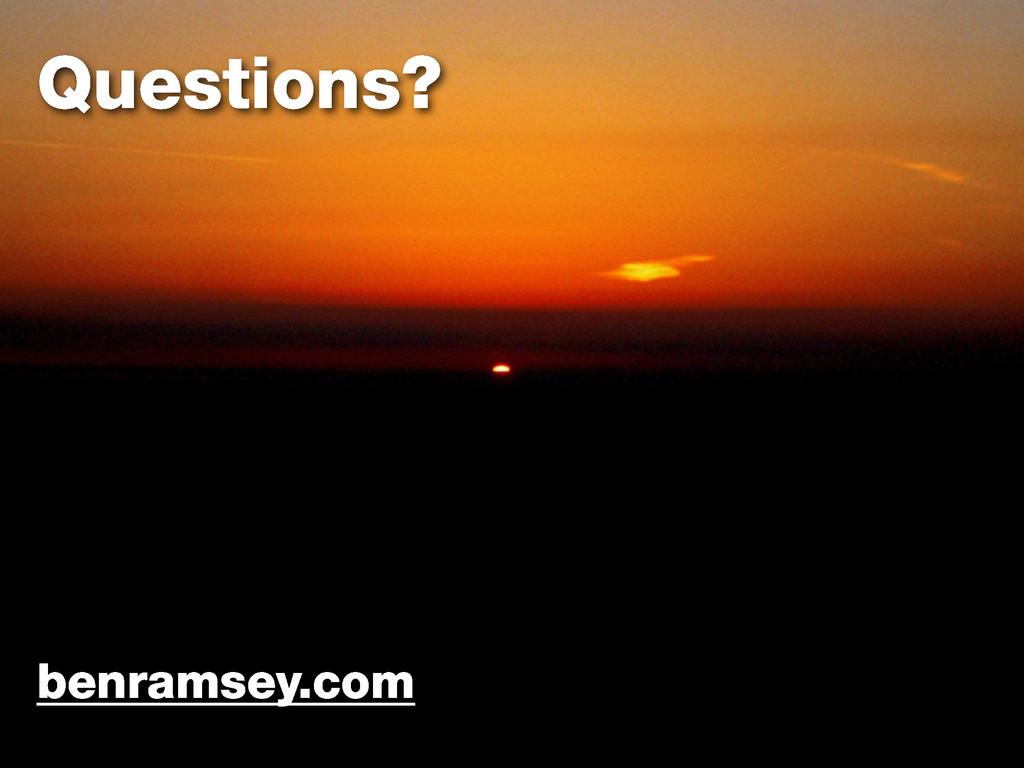 Questions? benramsey.com