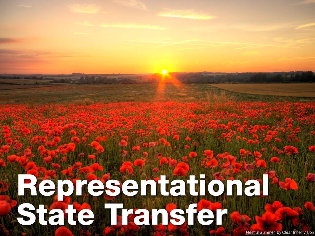 Representational State Transfer Restful Summer,...