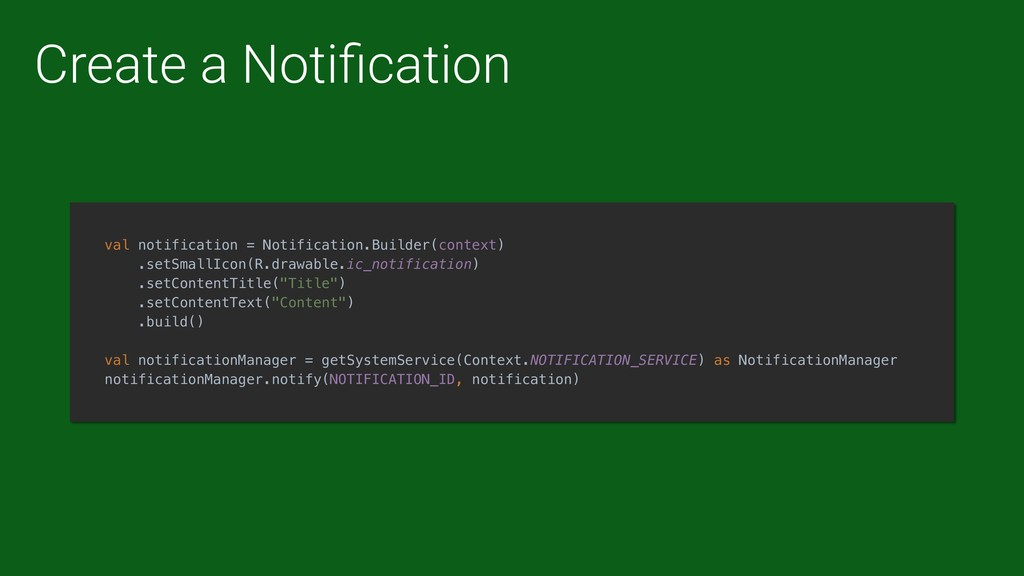 Create a Notification val notification = Notific...