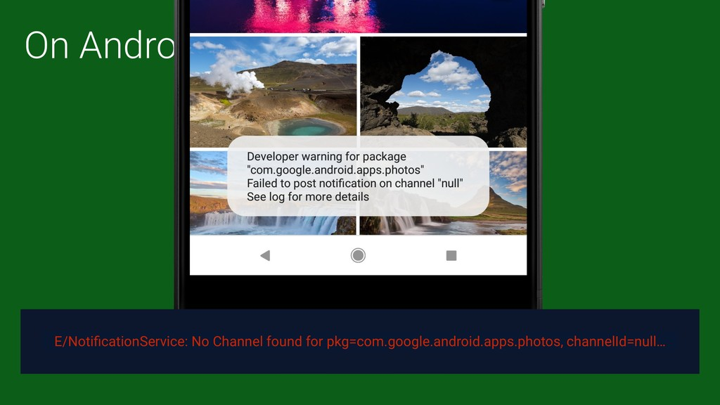 On Android O… E/NotificationService: No Channel ...