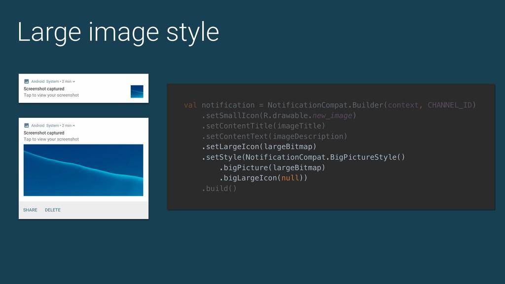 Large image style val notification = Notificati...
