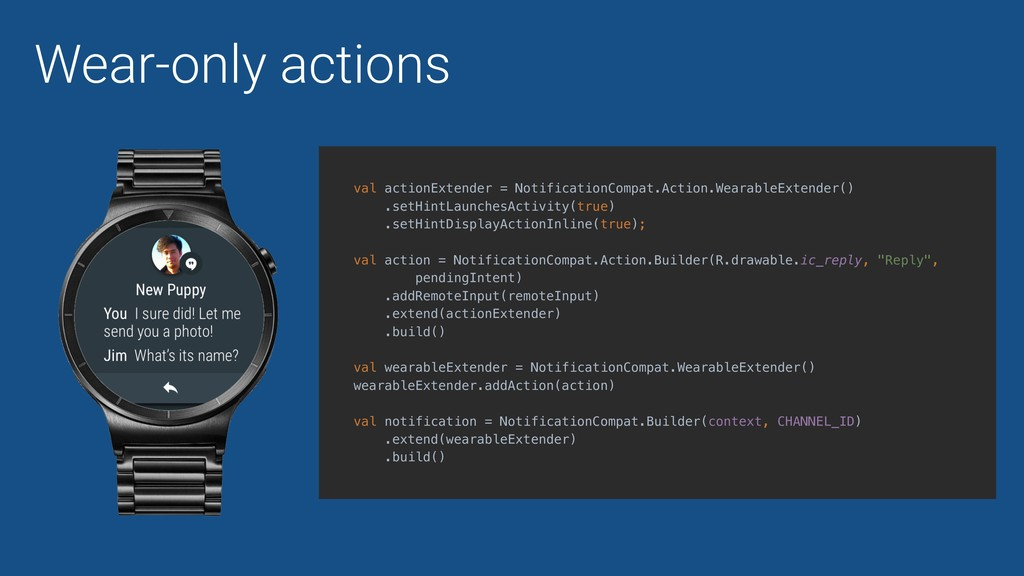 Wear-only actions val actionExtender = Notifica...