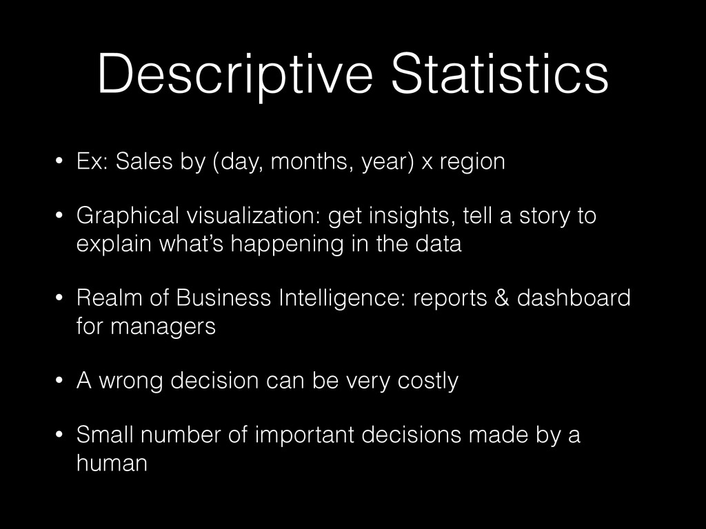 Descriptive Statistics • Ex: Sales by (day, mon...