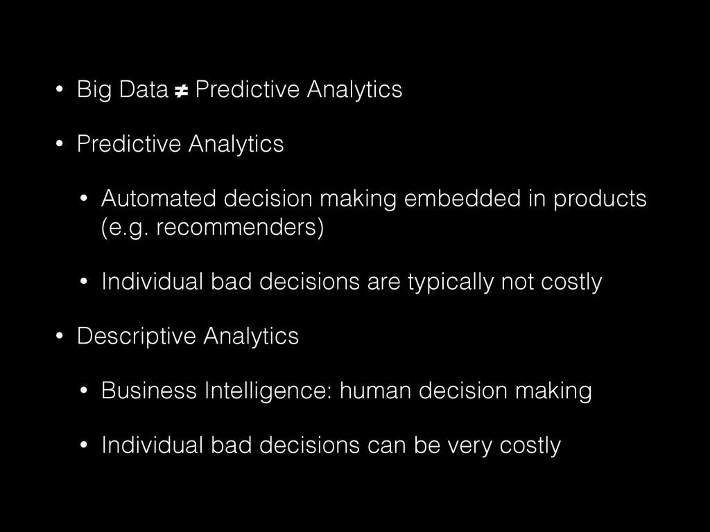 • Big Data ≠ Predictive Analytics • Predictive ...