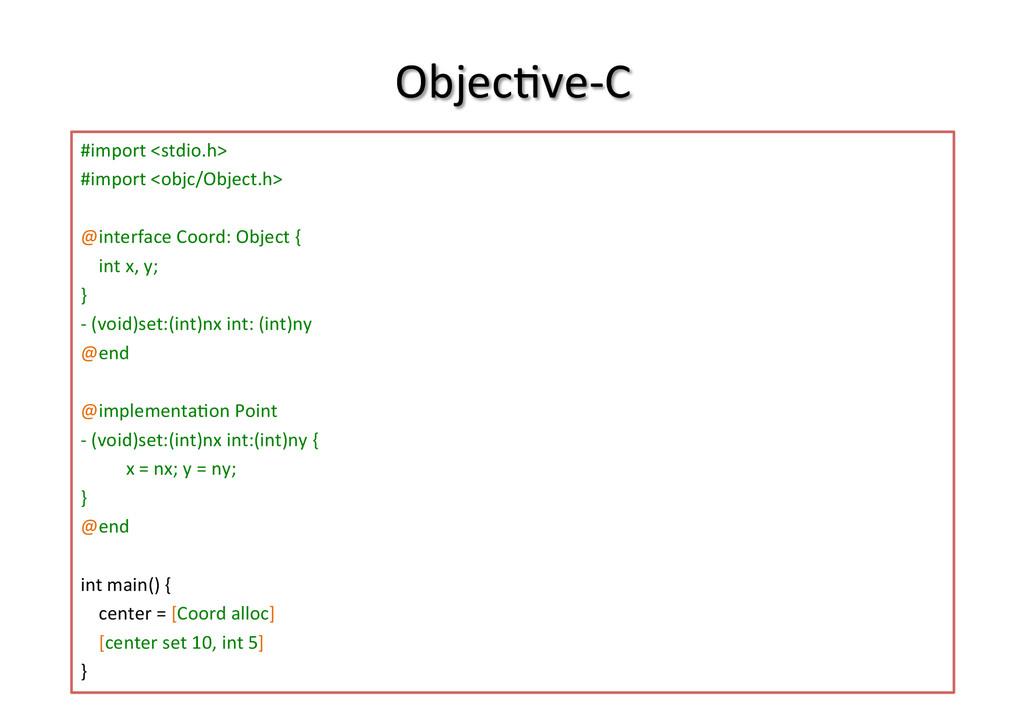 ObjecTve-‐C 8 #import <stdio.h>  #import...