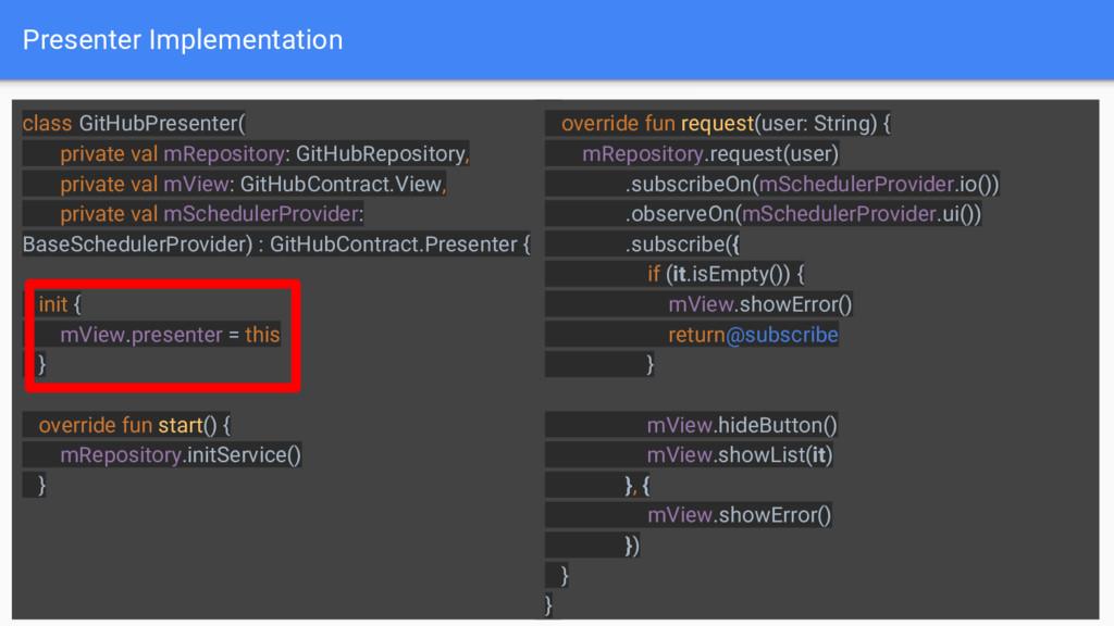 Presenter Implementation 20 class GitHubPresent...