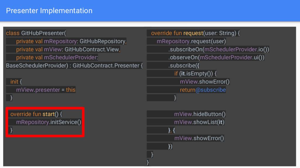 Presenter Implementation 21 class GitHubPresent...