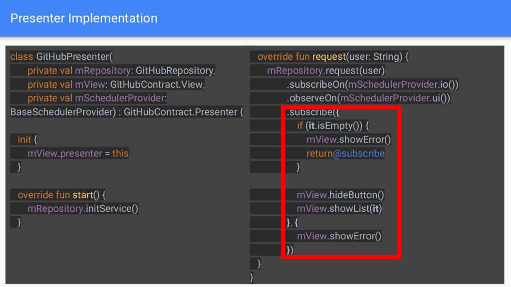 Presenter Implementation 22 class GitHubPresent...