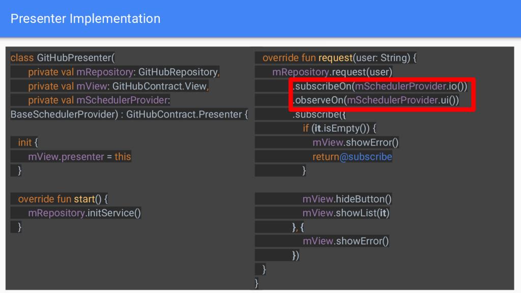 Presenter Implementation 30 class GitHubPresent...
