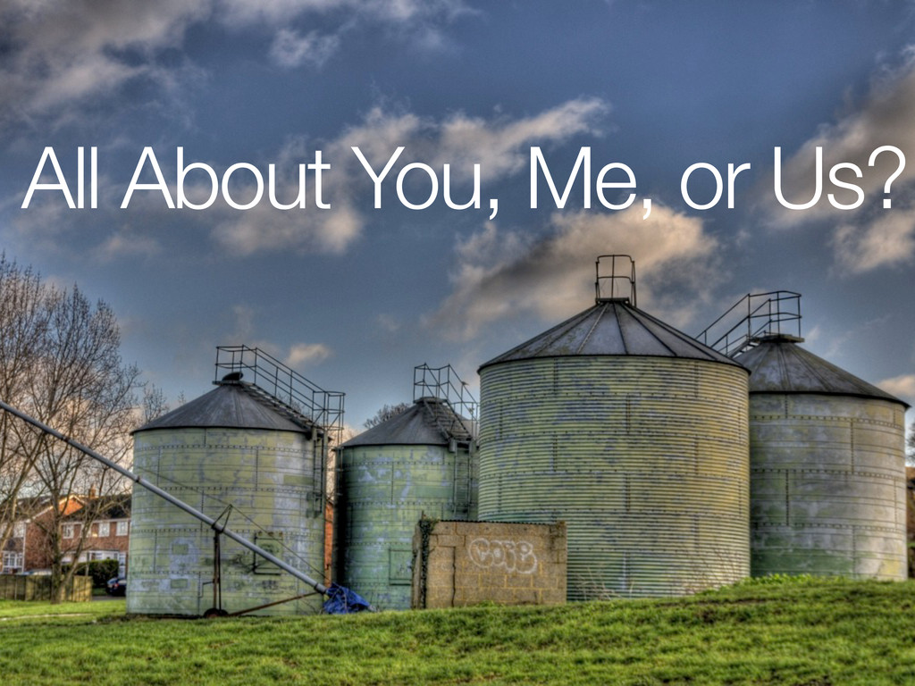 All About You, Me, or Us?