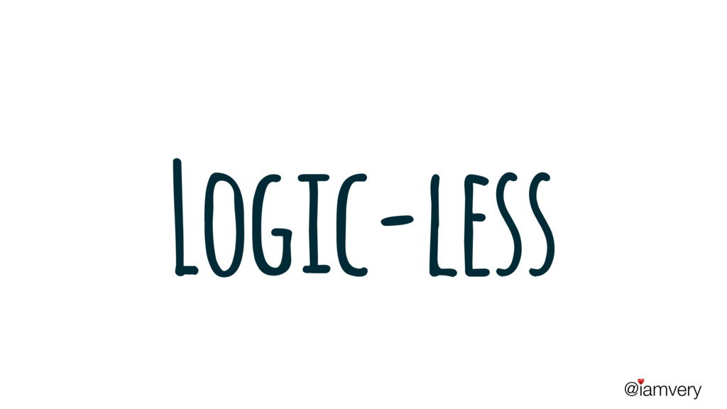 @iamvery ♥ Logic-less
