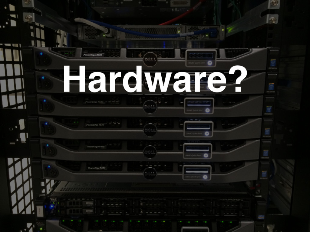 Hardware?
