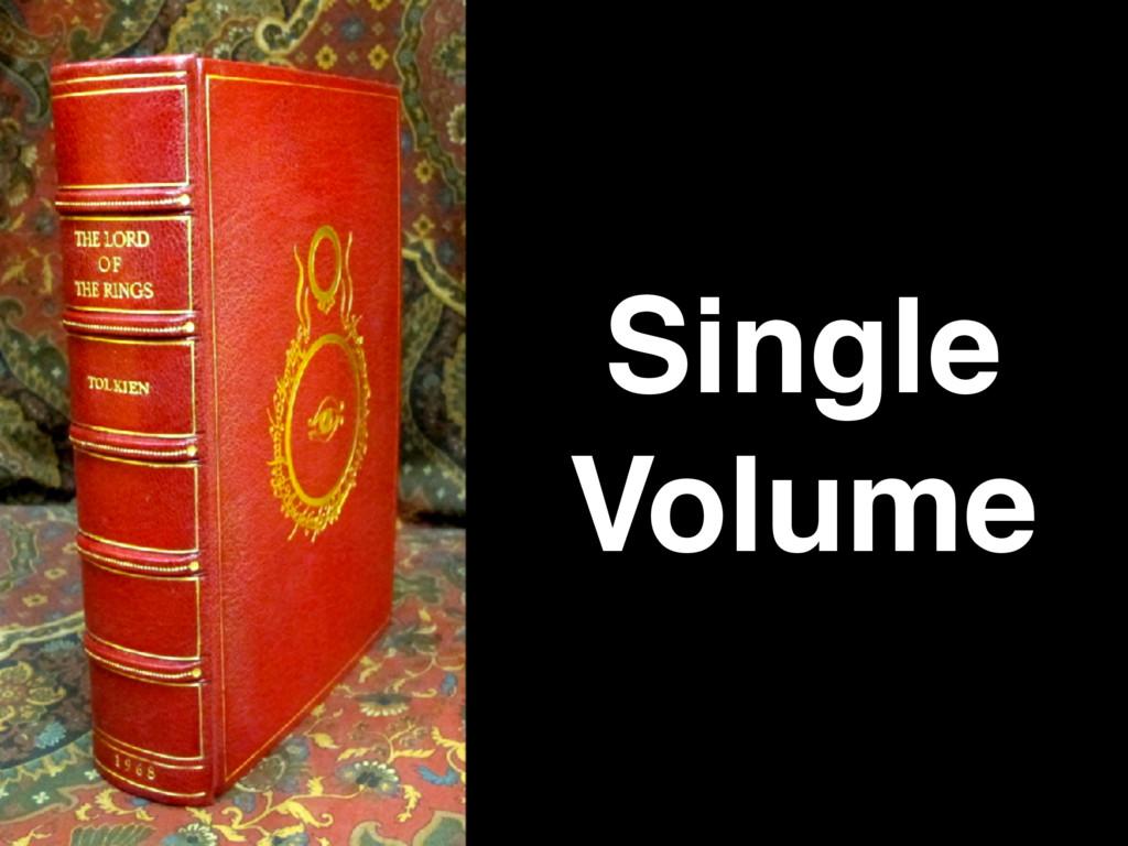 Single Volume