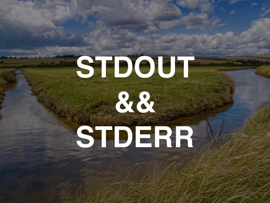 STDOUT && STDERR