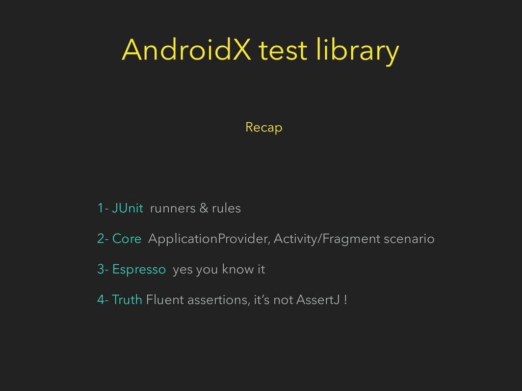 AndroidX test library 1- JUnit runners & rules ...