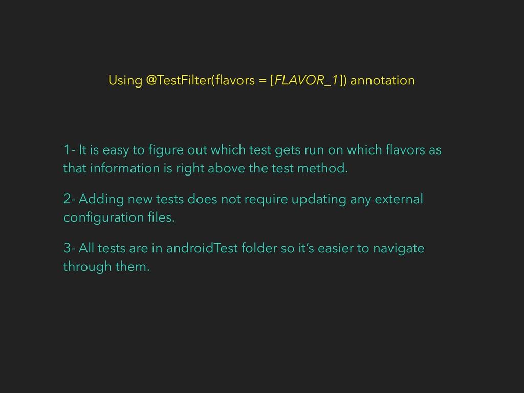 Using @TestFilter(flavors = [FLAVOR_1]) annotati...