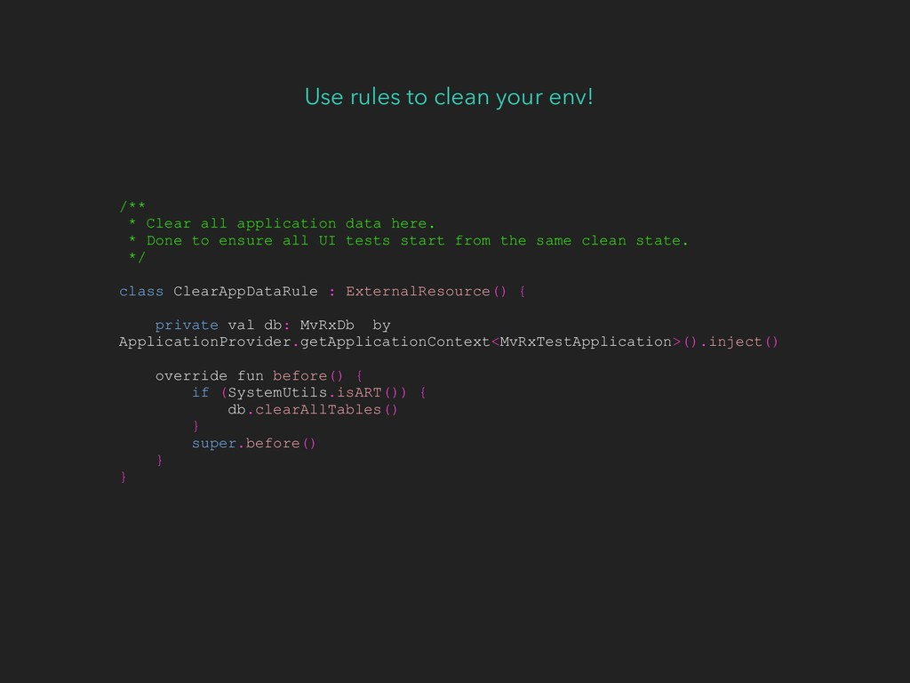 Use rules to clean your env! /** * Clear all ap...