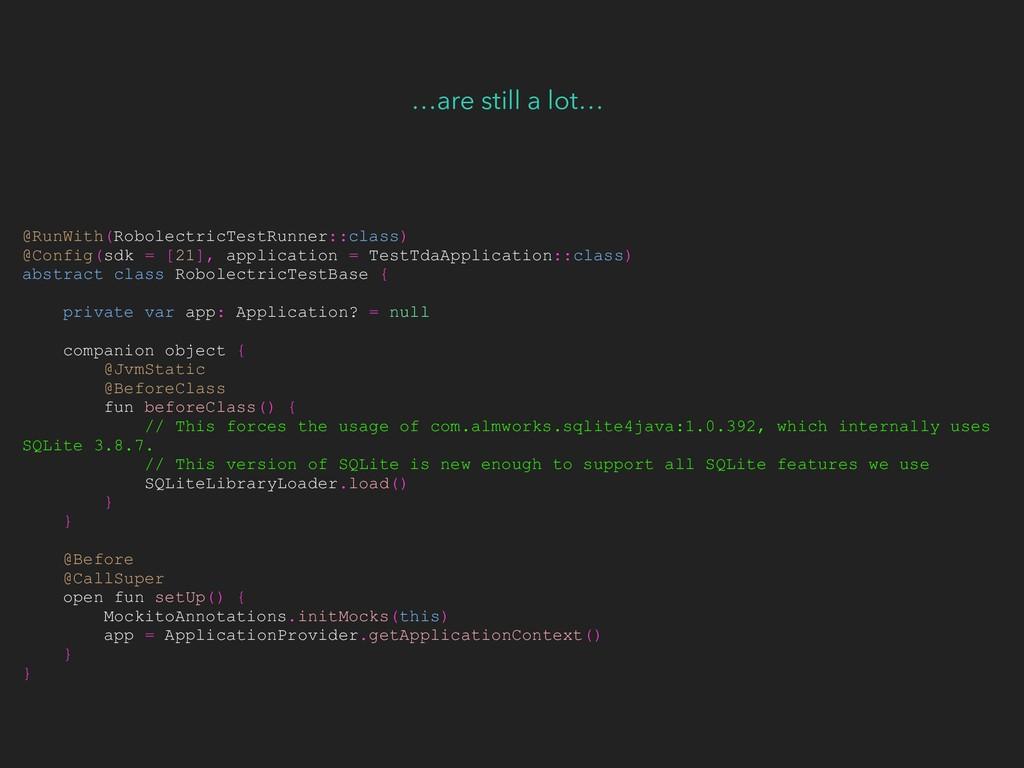 @RunWith(RobolectricTestRunner::class) @Config(...