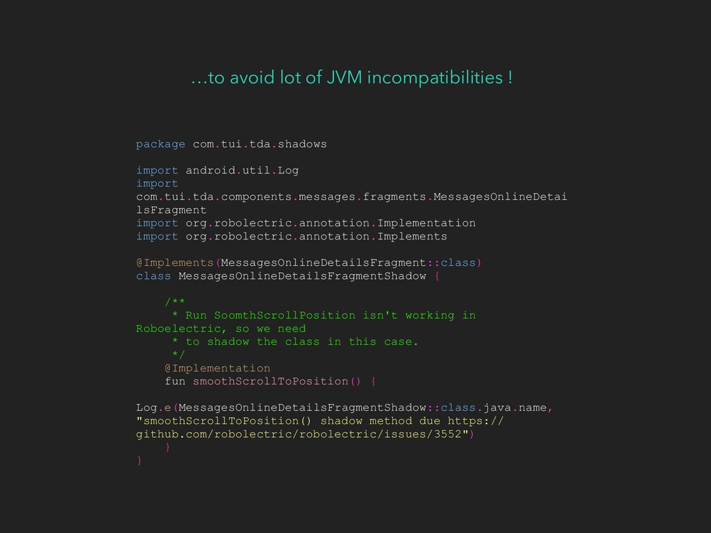 …to avoid lot of JVM incompatibilities ! packag...