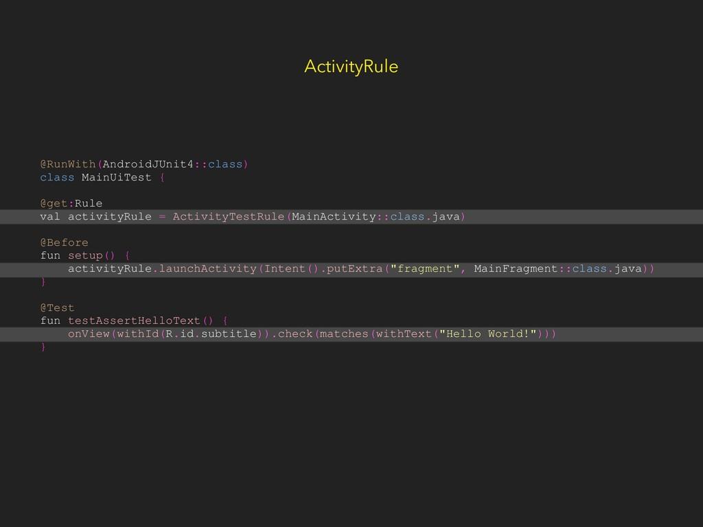@RunWith(AndroidJUnit4::class) class MainUiTest...