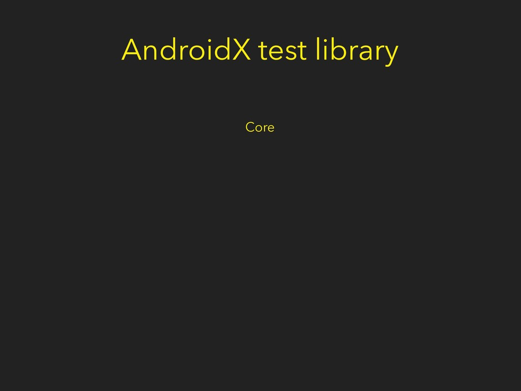 AndroidX test library Core