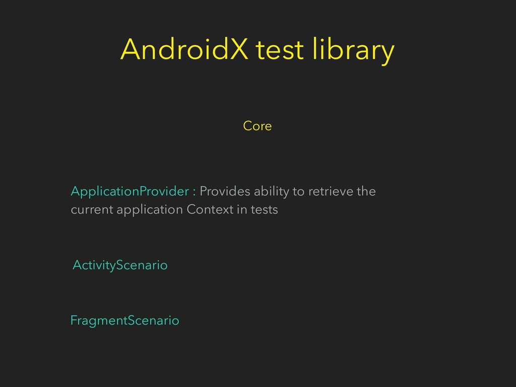 AndroidX test library Core ApplicationProvider ...