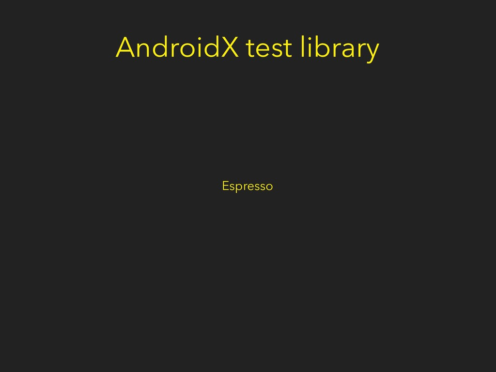 AndroidX test library Espresso