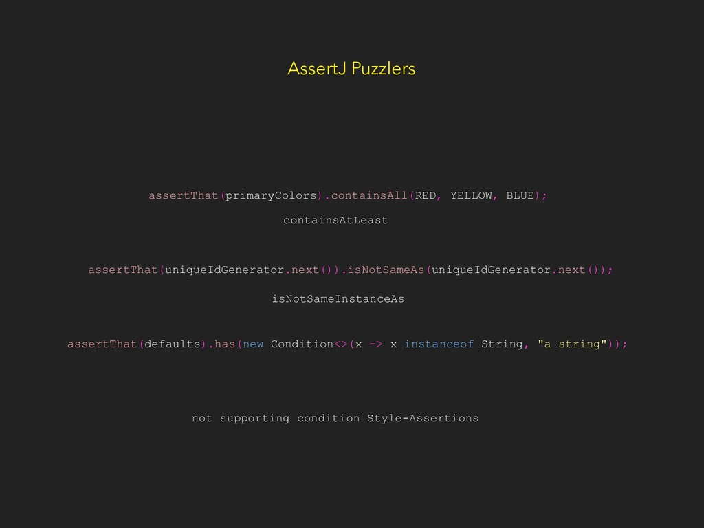 AssertJ Puzzlers assertThat(primaryColors).cont...
