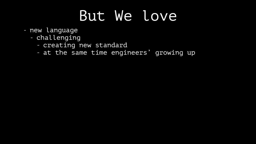 But We love - new language - challenging - crea...